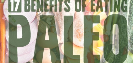 17 Benefits of Eating Paleo- for your health, heart & happiness.