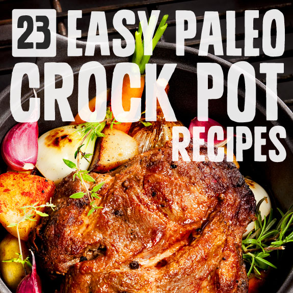 23 Easy Paleo Crock Pot Recipes- for a hearty meal without the hassle.