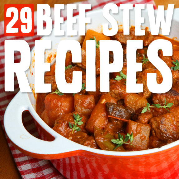 29 Tasty and Hearty Beef Stews- to warm you up.