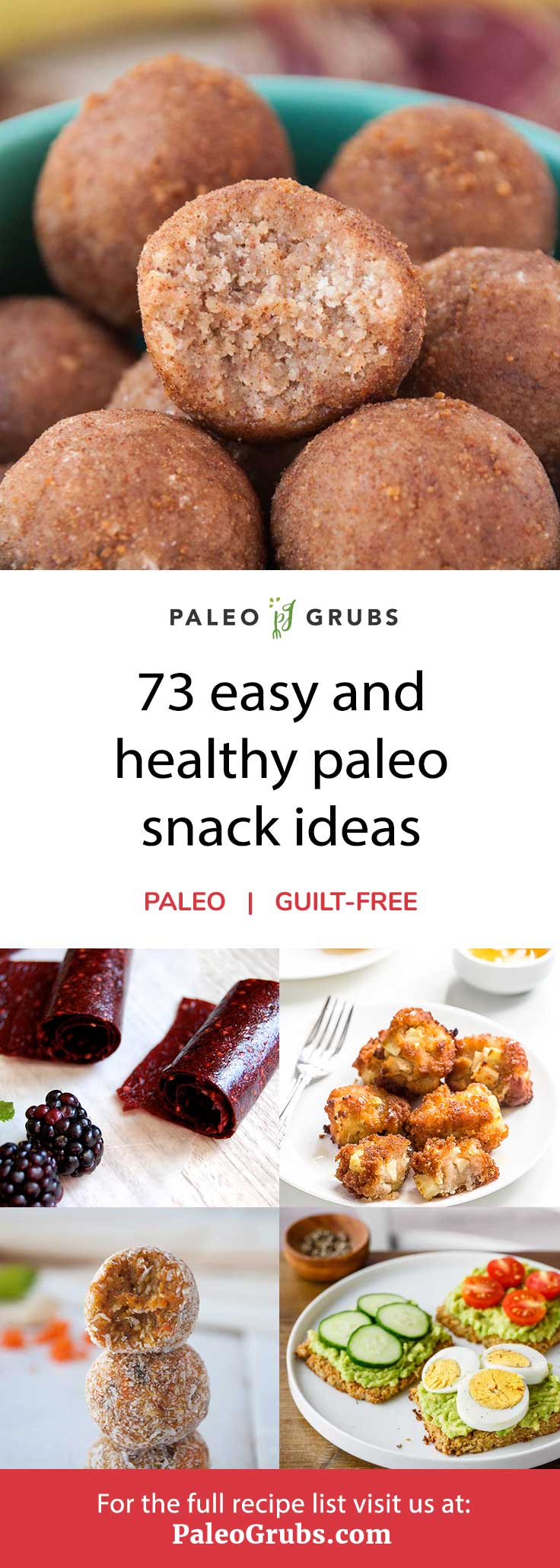 73 Healthy Paleo Snacks- to keep you satisfied between meals.