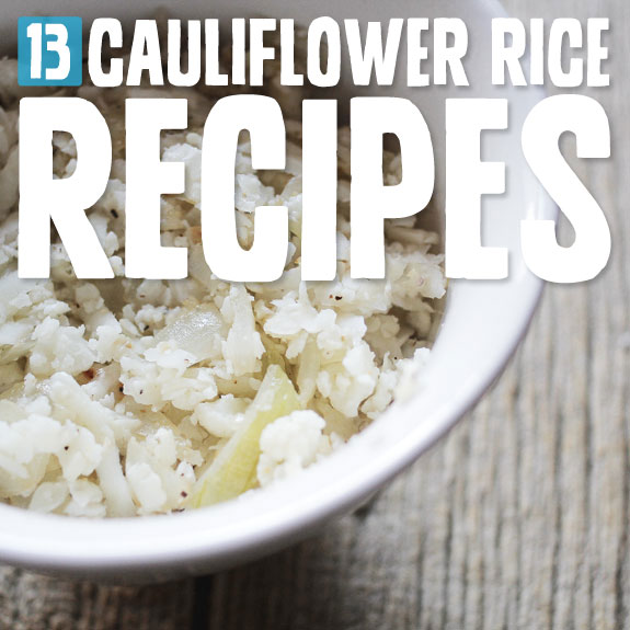 Delicious & Wholesome Cauliflower Rice Recipes | Paleo Grubs
