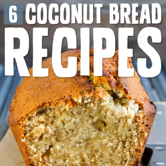 I love coconut bread! Here are some of my favorite recipes…