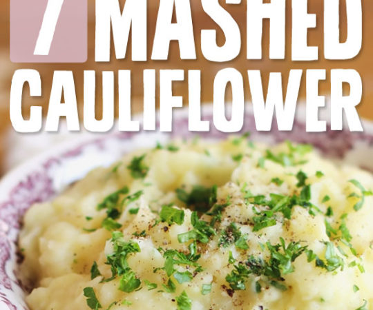 7 Comforting Mashed Cauliflower Recipes- you won't even miss the potatoes after trying these.
