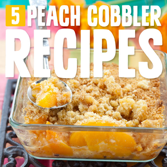 5 Divine Peach Cobblers- my absolute favorite dessert! These are so good.