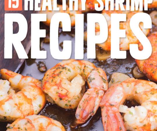 15 Super Healthy Shrimp Recipes- a great list of healthy shrimp meal ideas.