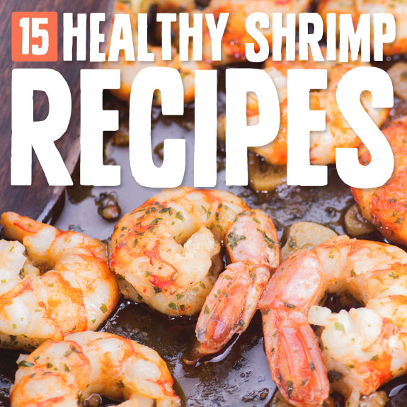 15 Super Healthy Shrimp Recipes- a great list of healthy shrimp meal ideas.