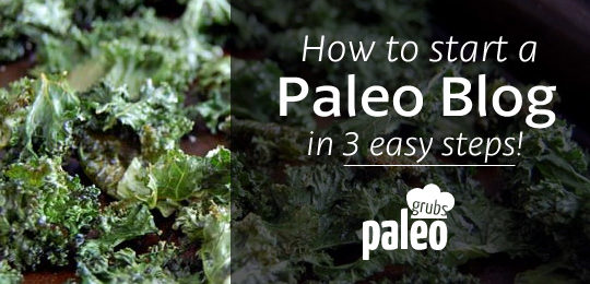 How to Start a Paleo Blog- in 3 easy steps.