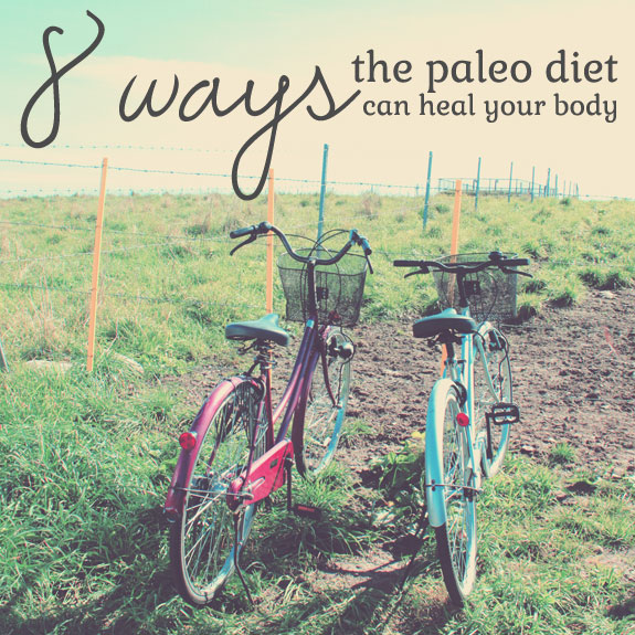 8 Ways the Paleo Diet Can Heal Your Body
