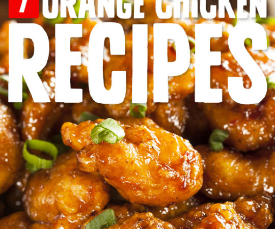 7 Homemade Orange Chicken Recipes- with no MSG or refined sugar.