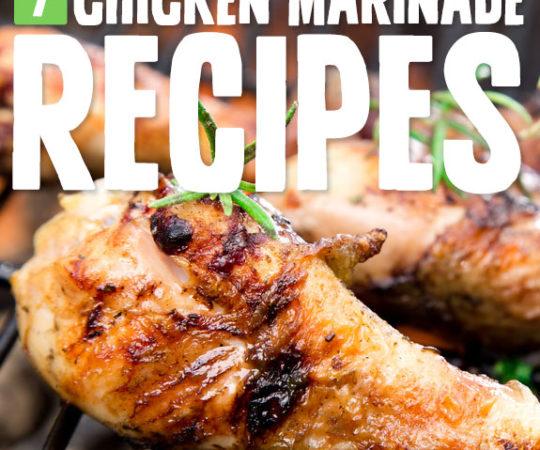 7 Chicken Marinades- for tender, juicy chicken.