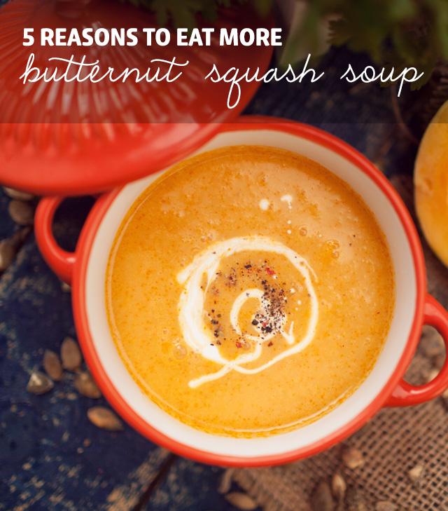 5 Reasons to Eat More Butternut Squash Soup- plus 13 wholesome butternut squash soup recipes.