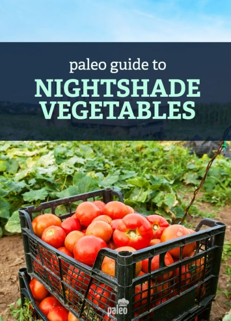 Paleo Guide To Nightshade Plants And Vegetables