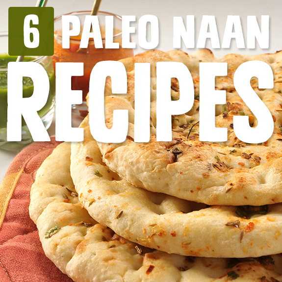 The only way to serve up an Indian-inspired meal is with a side of naan. Luckily there are these naan recipes to show you how to do it the Paleo way.