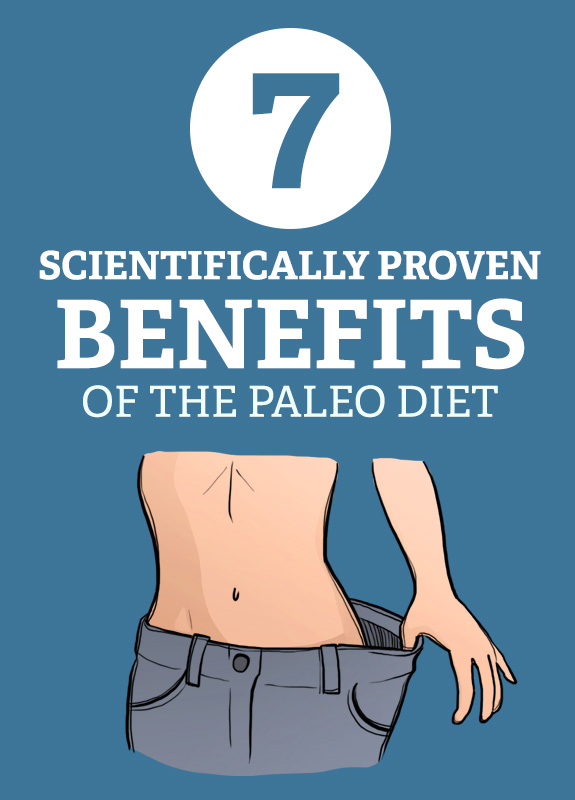 It seems like every website you go to has conflicting information on the Paleo Diet. Let's set the record straight, once and for all! Here are 7 scientifically proven paleo diet benefits, all backed up by reliable sources and medical studies.