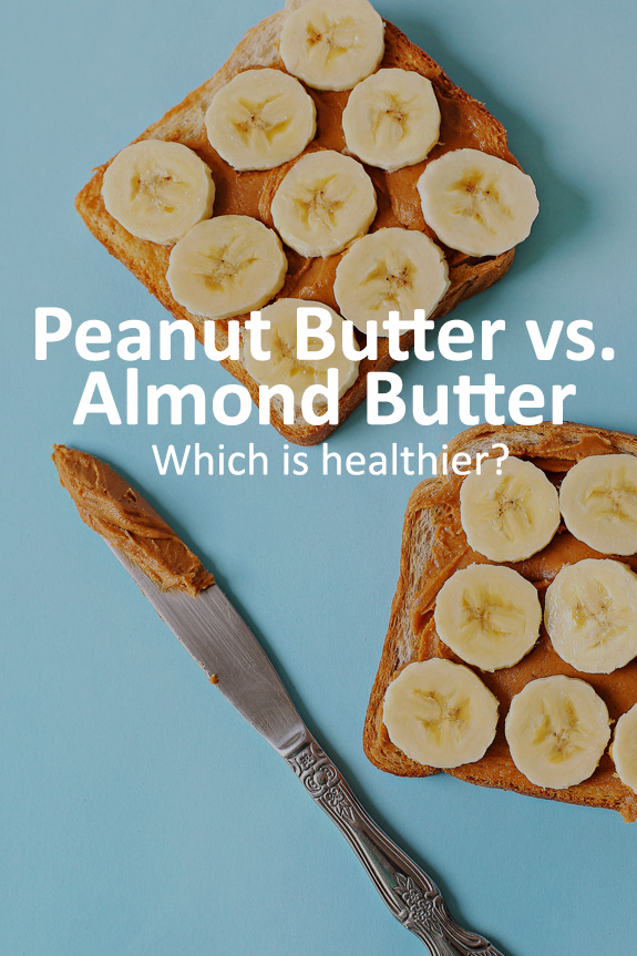 Which is healthier? Peanut butter or almond butter?