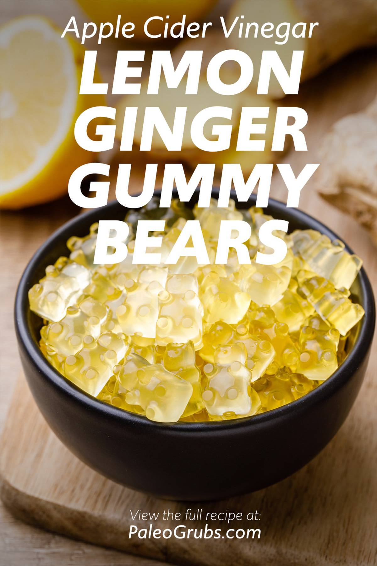 Apple Cider Vinegar, Lemon and Ginger Gummy Bears