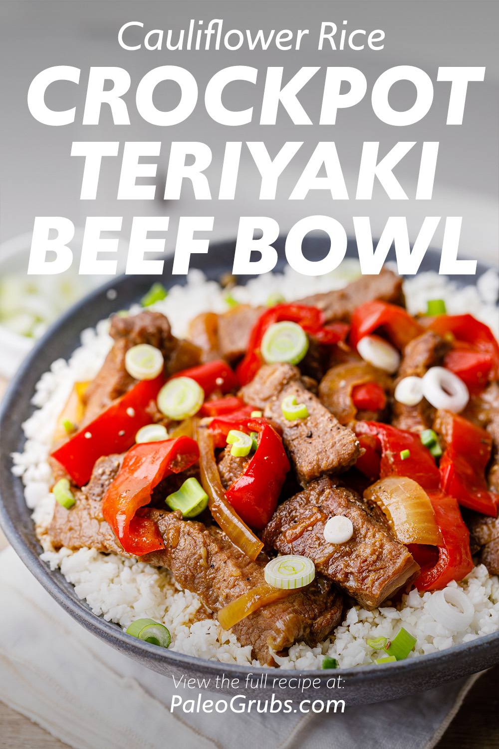 Crockpot Teriyaki Beef Cauliflower Rice Bowl
