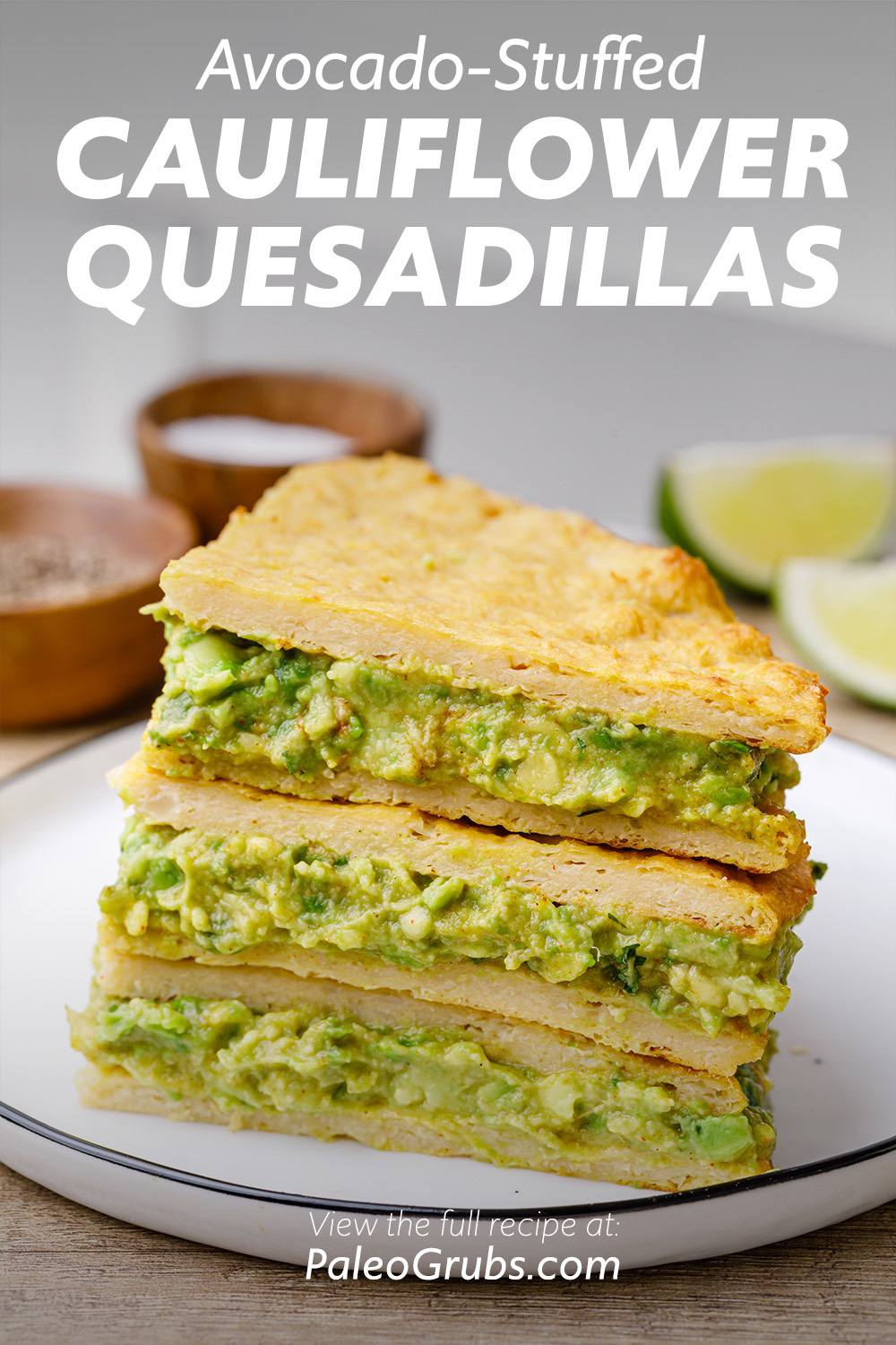 Avocado-Stuffed Cauliflower Quesadillas