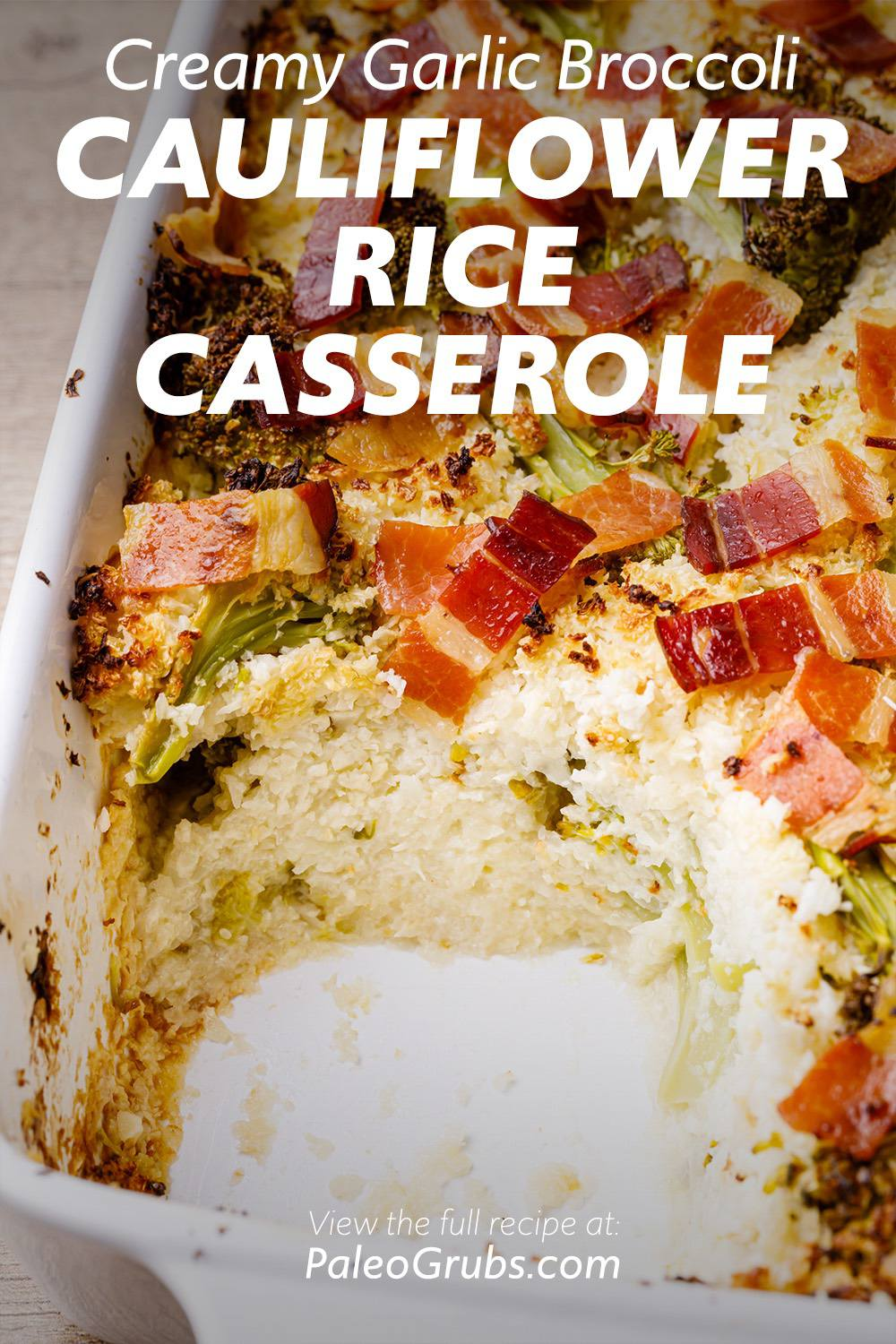 Creamy Garlic Broccoli Cauliflower Rice Casserole