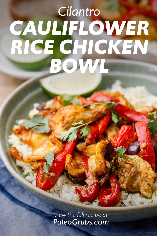 Cilantro Cauliflower Rice Chicken Bowl