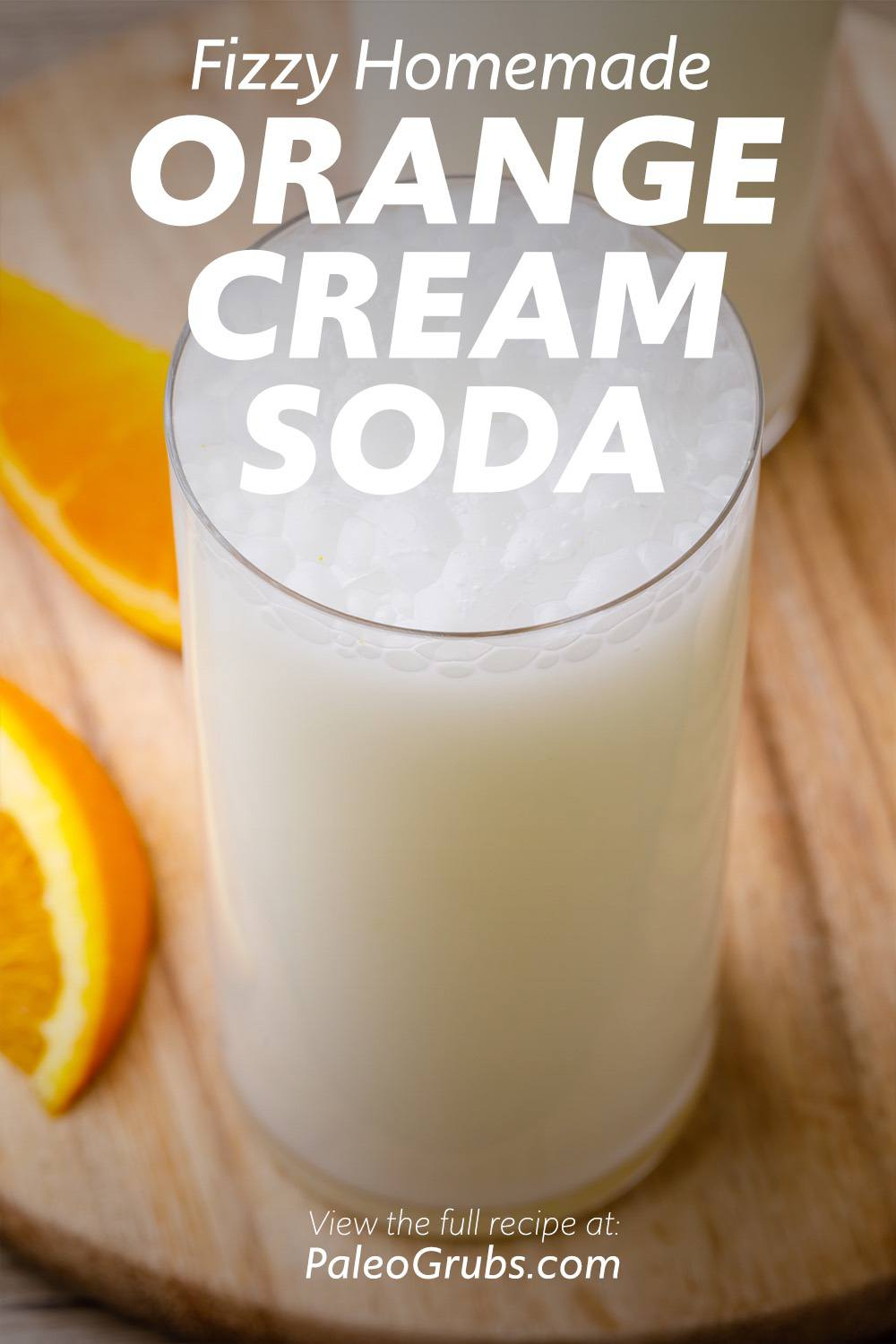 Fizzy Orange Cream Soda Recipe- tastes like a creamsicle!